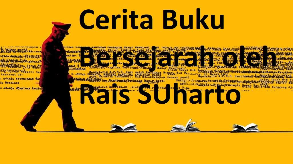 Cerita Buku Bersejarah oleh Rais SUharto